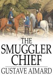 The Smuggler Chief: A Novel
