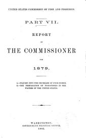 Report of the Commissioner - United States Commission of Fish and Fisheries: Part 7