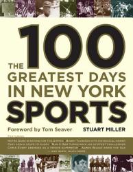 The 100 Greatest Days In New York Sports Book PDF