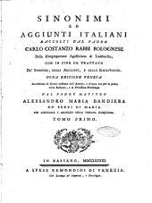 Sinonimi ed aggiunti italiani raccolti dal padre Carlo Costanzo Rabbi bolognese ... con in fine un trattato de' sinonimi, degli aggiunti, e delle similitudini