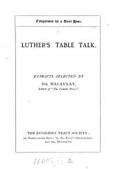 Luther's table talk, extracts selected by dr. Macaulay