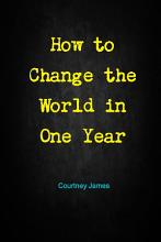 How to Change the World in One Year PDF