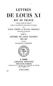 Lettres de Louis XI, roi de France: publiées d'après les originaux, Volume1