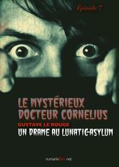Le Mystérieux Docteur Cornélius, épisode 7: Un drame au Lunatic-Asylum