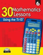 30 Mathematics Lessons Using the TI-15