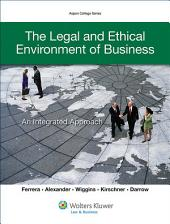 The Legal and Ethical Environment of Business: An Integrated Approach