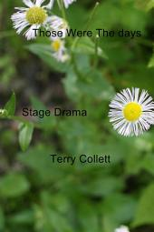 Those Were The days: Stage Drama