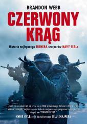 Czerwony krąg. Historia snajpera Navy SEALs i trenera najskuteczniejszych strzelców amerykańskich sił zbrojnych