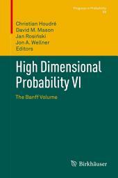 High Dimensional Probability VI: The Banff Volume