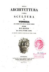 Sulla architettura e sulla scultura in Venezia dal medio evo sino ai nostri giorni