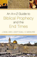 An A to Z Guide to Biblical Prophecy and the End Times PDF