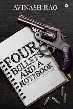 Four Bullets and a Notebook