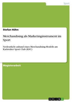 Merchandising als Marketinginstrument im Sport   verdeutlicht anhand eines Merchandising Modells am Karlsruher Sport Club  KSC  PDF