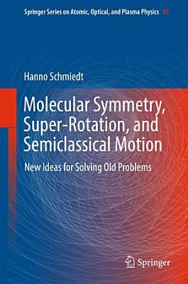Molecular Symmetry  Super Rotation  and Semiclassical Motion PDF