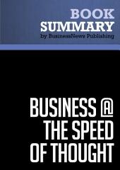 Summary: Business @ The Speed Of Thought - Bill Gates: Using a Digital Nervous System