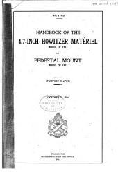 Handbook of the 4.7-inch Howitzer Materiel, Model of 1913, on Pedestal Mount, Model of 1915 ...: October 23, 1916