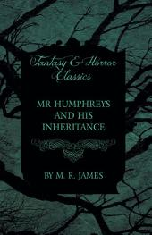 Mr Humphreys and his Inheritance (Fantasy and Horror Classics)