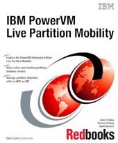 IBM PowerVM Live Partition Mobility (Obsolete - See Abstract for Information)