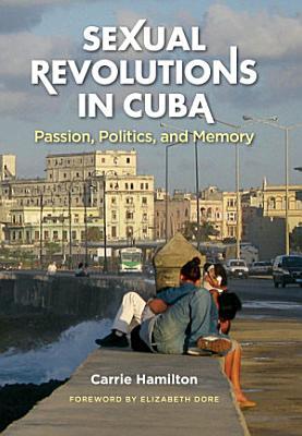 Sexual Revolutions in Cuba PDF