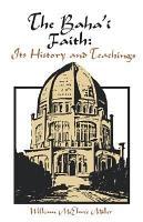 The Baha i Faith  Its History and Teachings PDF