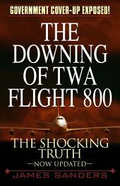 The Downing of TWA Flight 800