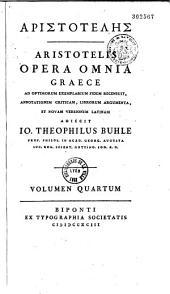 Aristotelis Opera omnia graece, ad optimorum exemplarium fidem recensuit, annotationem criticam, librorum argumenta et novam versionem latinam adjecit Jo. Theophilus Buhle...