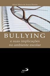 Bullying e suas implicações no ambiente escolar