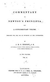 A Commentary on Newton's Principia: With a Supplementary Volume. Designed for the Use of Students at the Universities, Volume 2