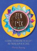 Zen as F*ck at Work