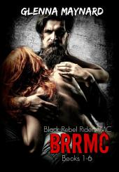 Black Rebel Riders' MC Series Books 1-6