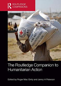 The Routledge Companion to Humanitarian Action PDF