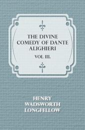 The Divine Comedy of Dante Alighieri -: Volume 3