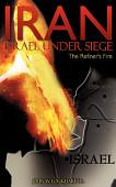 Iran Israel Under Siege The Refiner S Fire