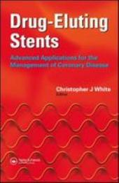 Drug-Eluting Stents: Advanced Applications for the Management of Coronary Disease