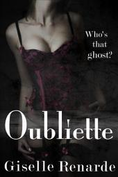 Oubliette: An Erotic Lesbian Ghost Story