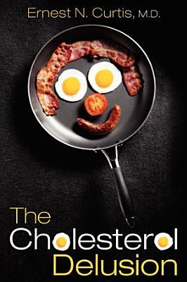 The Cholesterol Delusion