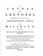 A Course of Lectures: On the Principal Subjects in Pneumatology, Ethics, and Divinity: with References to the Most Considerable Authors on Each Subject, Part 4