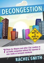 Decongestion: Seven Steps for Mayors and Other City Leaders to Cut Traffic Congestion