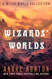 Wizards' Worlds: A Witch World Collection