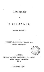 Adventures in Australia in 1852 and 1853