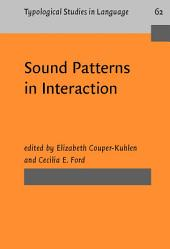 Sound Patterns in Interaction: Cross-linguistic studies from conversation