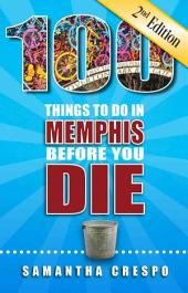 100 Things to Do in Memphis Before You Die, Second Edition