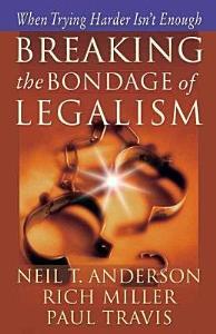Breaking the Bondage of Legalism Book