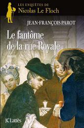 Le Fantôme de la rue Royale : No3: Une enquête de Nicolas Le Floch