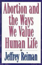 Abortion and the Ways We Value Human Life PDF