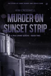 Murder on Sunset Strip - A True Crime Quickie (Book Two)