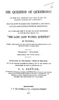 The Question of Questions      Viz     the Land and Water Question    in Victoria  Etc PDF