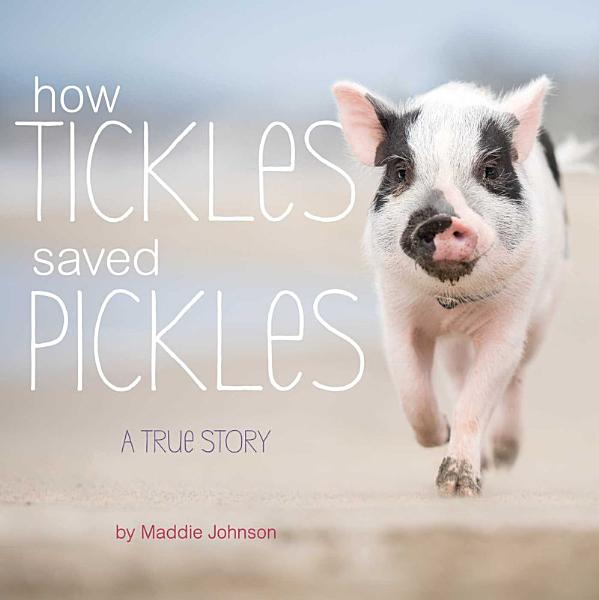 Download How Tickles Saved Pickles Book
