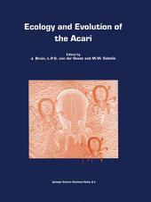 Ecology and Evolution of the Acari: Proceedings of the 3rd Symposium of the European Association of Acarologists 1–5 July 1996, Amsterdam, The Netherlands