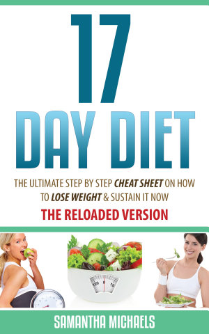 17 Day Diet   The Ultimate Step by Step Cheat Sheet on How to Lose Weight   Sustain It Now